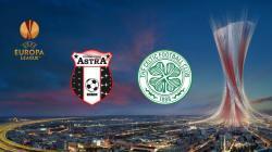 FC Astra v Celtic
