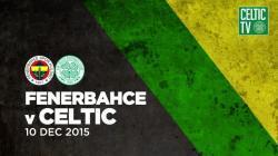 Fenerbahce v Celtic