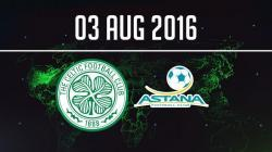Celtic v Astana