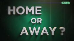 Home or Away: Nesbitt v Tierney